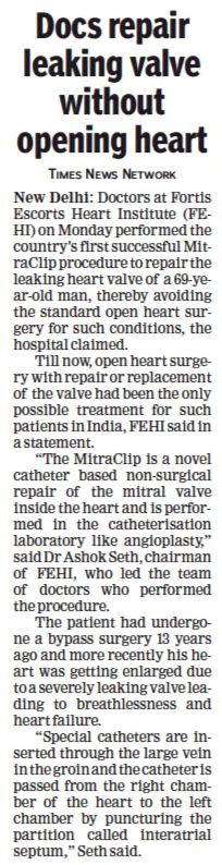 Dr. Heart Valve Repair Without Open Heart Surgery Performed For The First Time In India At Fortis Escorts Heart Institute By Ashok Seth & Team